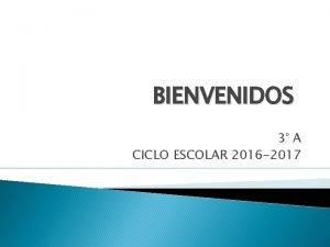 BIENVENIDOS 3 A CICLO ESCOLAR 2016 2017 Regala