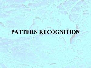 PATTERN RECOGNITION PR1 Lobiettivo del Pattern Recognition quello