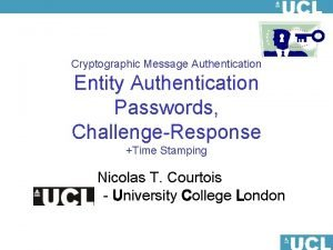 Cryptographic Message Authentication Entity Authentication Passwords ChallengeResponse Time