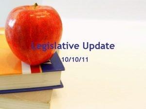 Legislative Update 101011 LEGISLATIVE UPDATE South Carolina School