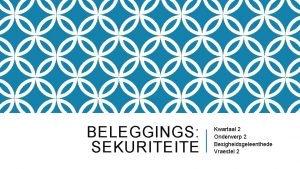BELEGGINGS SEKURITEITE Kwartaal 2 Onderwerp 2 Besigheidsgeleenthede Vraestel