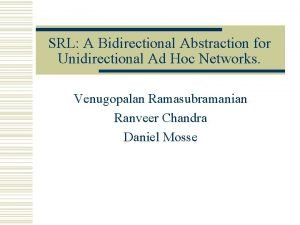SRL A Bidirectional Abstraction for Unidirectional Ad Hoc