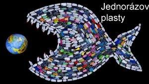 Jednorzov plasty Podle Evropsk komise pat jednorzov plastov