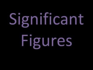 Significant Figures What are Sig Figs Significant Figures