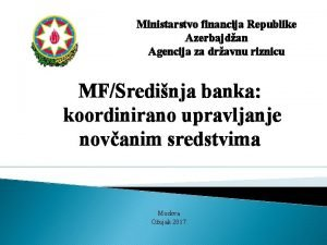 Ministarstvo financija Republike Azerbajdan Agencija za dravnu riznicu