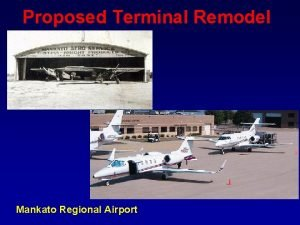 Proposed Terminal Remodel Mankato Regional Airport Mankato Airport