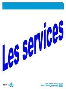 5 services ouverts la rentre pour concrtiser la