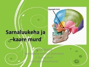 Sarnaluukeha ja kaare murd Ann Kaleviste Regionaalne kliiniline
