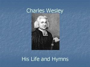 Charles Wesley His Life and Hymns England King