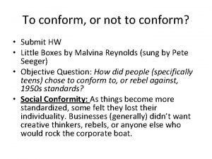 To conform or not to conform Submit HW