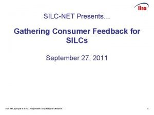 SILCNET Presents Gathering Consumer Feedback for SILCs September