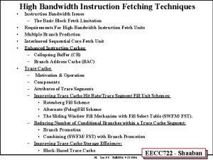 High Bandwidth Instruction Fetching Techniques Instruction Bandwidth Issues