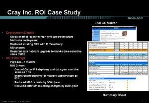Cray Inc ROI Case Study ROI Calculator Deployment
