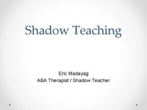 Shadow Teaching Eric Madayag ABA Therapist Shadow Teacher