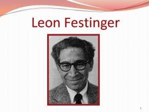 Leon Festinger 1 Biografia Leon Festinger was born