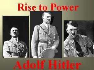 Rise to Power Adolf Hitler Birth Adolf Hitler