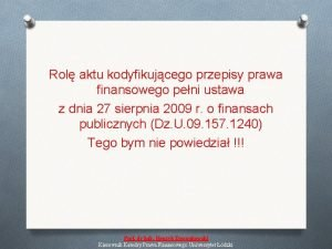 Rol aktu kodyfikujcego przepisy prawa finansowego peni ustawa