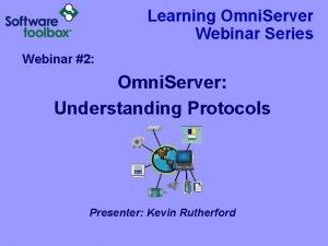 Learning Omni Server Webinar Series Webinar 2 Omni