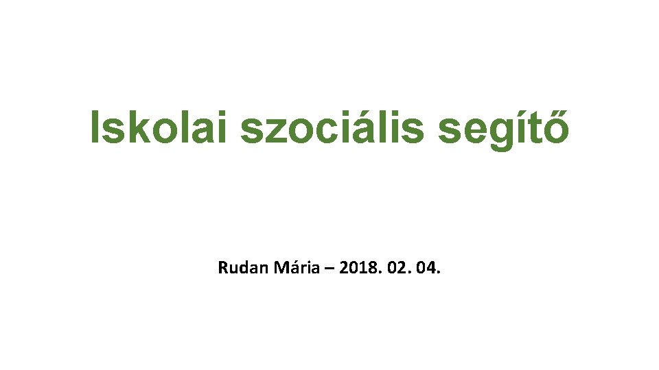 Iskolai szocilis segt Rudan Mria 2018 02 04