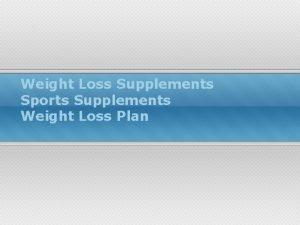 Weight Loss Supplements Sports Supplements Weight Loss Plan