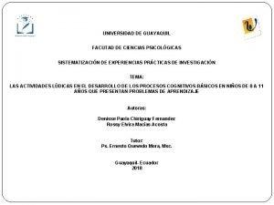 UNIVERSIDAD DE GUAYAQUIL FACUTAD DE CIENCIAS PSICOLGICAS SISTEMATIZACIN