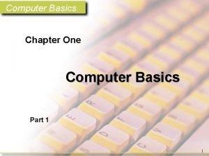 Computer Basics Chapter One Computer Basics Part 1