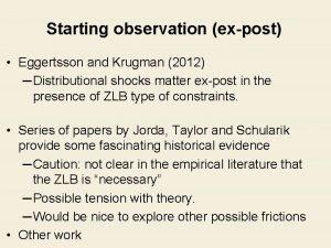 Starting observation expost Eggertsson and Krugman 2012 Distributional