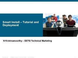 Smart Install Tutorial and Deployment N Krishnamoorthy ESTG