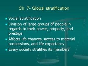 Ch 7 Global stratification n n Social stratification