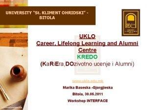 UNIVERSITY St KLIMENT OHRIDSKI BITOLA UKLO Career Lifelong