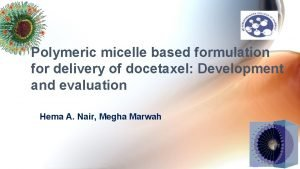 Polymeric micelle based formulation for delivery of docetaxel