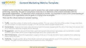 Content Marketing Metrics Template Content metrics describe the