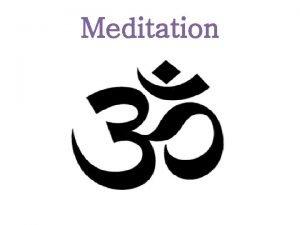 Meditation What is Meditation Meditation is a mindbody