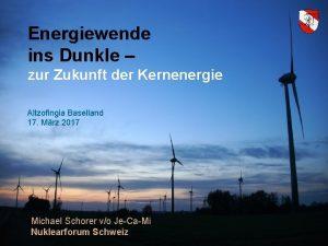 Energiewende ins Dunkle zur Zukunft der Kernenergie Altzofingia