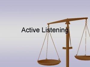 Active Listening Listening Skills Listening for understanding is