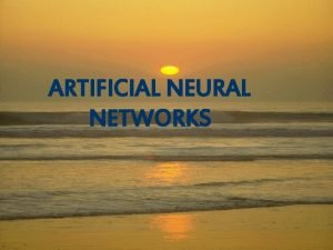 ARTIFICIAL NEURAL NETWORKS CONTENTS 1 INTRODUCTION AND HISTORY