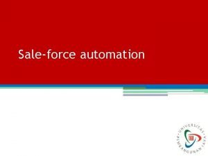 Saleforce automation Customer Relationship Management Introduction Salesforce automation