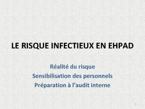 LE RISQUE INFECTIEUX EN EHPAD Ralit du risque