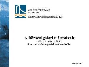 SZCHENYI ISTVN EGYETEM Kautz Gyula Gazdasgtudomnyi Kar A