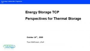 Energy Storage TCP Perspectives for Thermal Storage October