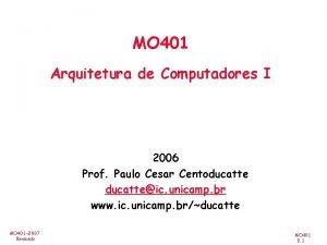 MO 401 Arquitetura de Computadores I 2006 Prof