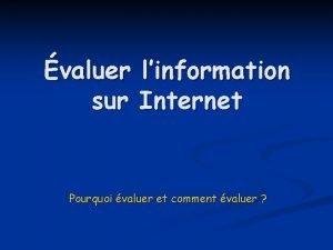 valuer linformation sur Internet Pourquoi valuer et comment
