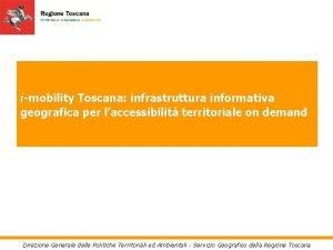 imobility Toscana infrastruttura informativa geografica per laccessibilit territoriale