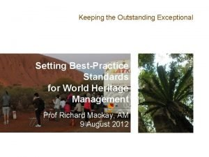 Keeping the Outstanding Exceptional Setting BestPractice Standards for