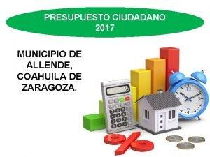 PRESUPUESTO CIUDADANO 2017 MUNICIPIO DE ALLENDE COAHUILA DE