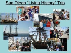 San Diego Living History Trip Dates November 23
