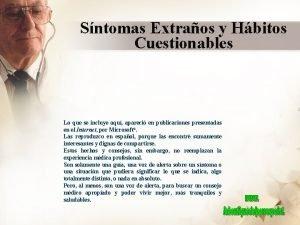 Sntomas Extraos y Hbitos Cuestionables Lo que se