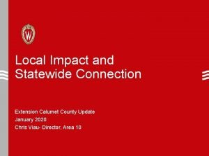 Local Impact and Statewide Connection Extension Calumet County