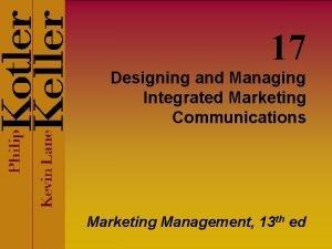 17 Designing and Managing Integrated Marketing Communications Marketing