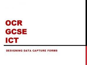 OCR GCSE ICT DESIGNING DATA CAPTURE FORMS LESSON